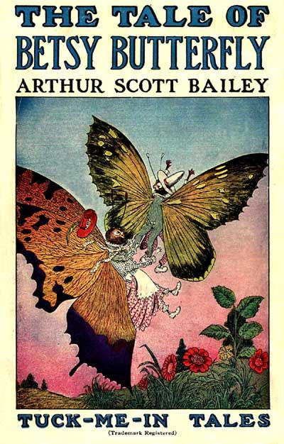 The Tale of Betsy Butterfly / Tuck-Me-In Tales, Arthur Scott Bailey