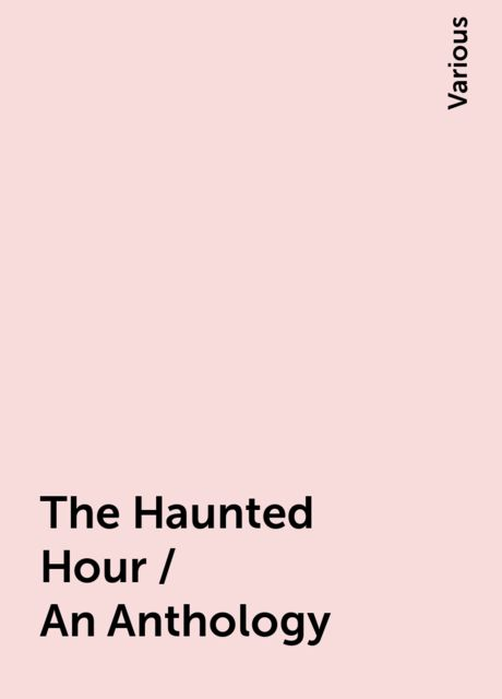 The Haunted Hour / An Anthology, Various
