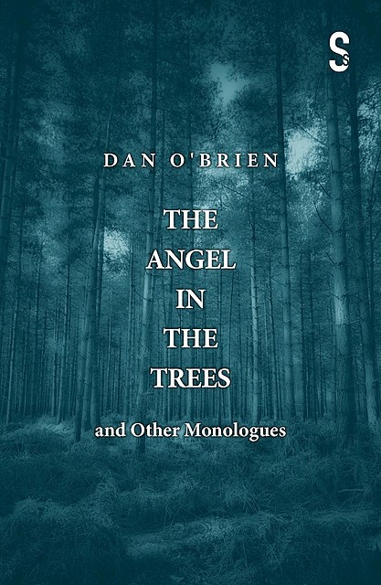The Angel in the Trees and Other Monologues, Dan O'Brien