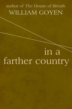 In a Farther Country, William Goyen