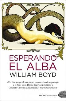 Esperando El Alba, William Boyd