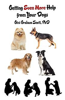 Getting Help from Your Dogs, Gini Graham Scott
