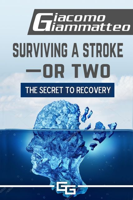 Surviving a Stroke—or Two, Giacomo Giammatteo