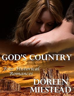 God's Country: Four Historical Romances, Doreen Milstead