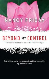 Beyond My Control, Nancy Friday
