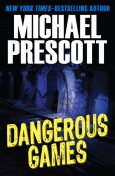 Dangerous Games, Michael Prescott