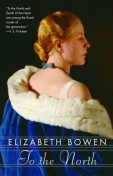 To the North, Elizabeth Bowen