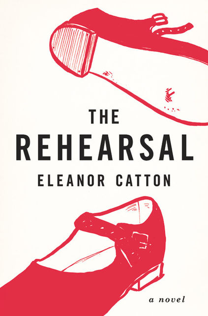 The Rehearsal, Eleanor Catton