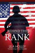 Behind The Rank, Volume 2, Lila Holley