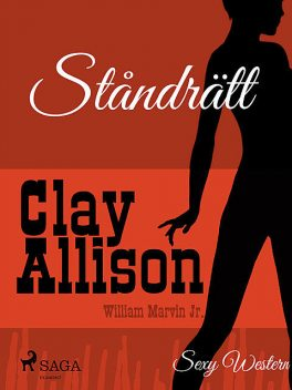 Ståndrätt, William Marvin Jr, Clay Allison