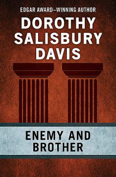 Enemy and Brother, Dorothy Salisbury Davis