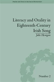 Literacy and Orality in Eighteenth-Century Irish Song, Julie Henigan