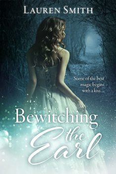 Bewitching the Earl, Lauren Smith