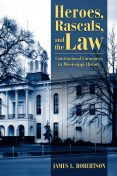 Heroes, Rascals, and the Law, James Robertson