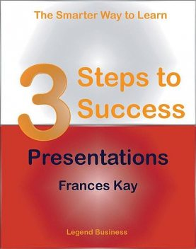 3 Steps to Success: Presentations, Frances Kay