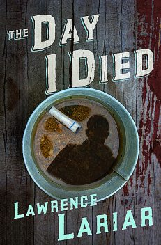 The Day I Died, Lawrence Lariar