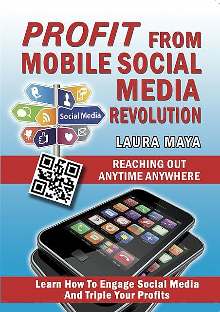 Profit from Mobile Social Media Revolution, Laura Maya