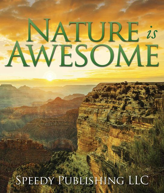 Nature is Awesome, Speedy Publishing