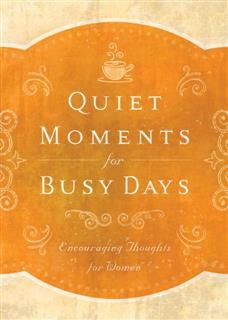 Quiet Moments for Busy Days, Donna K. Maltese