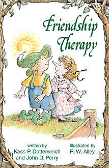 Friendship Therapy, John Perry, Kass P Dotterweich