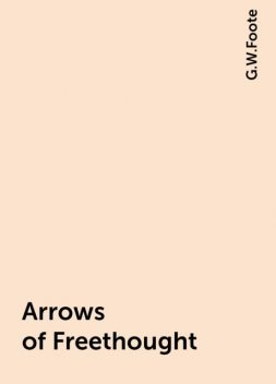 Arrows of Freethought, G.W.Foote