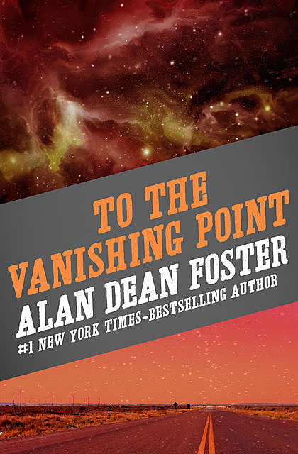 To the Vanishing Point, Alan Dean Foster