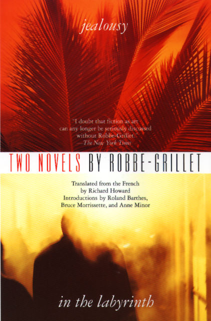Two Novels: Jealousy and In the Labyrinth, Alain Robbe-Grillet