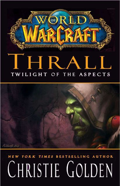 Thrall: Twilight of the Aspects, Christie Golden