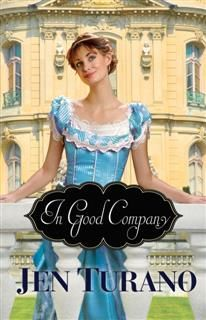 In Good Company (A Class of Their Own Book #2), Jen Turano