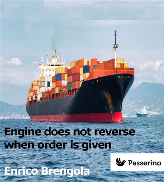 Engine does not reverse when order is given, Enrico Brengola