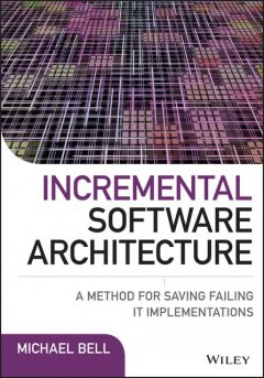 Incremental Software Architecture, Michael Bell