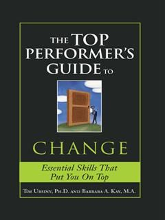 Top Performer's Guide to Change, Tim Ursiny
