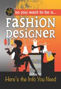 So You Want To … Be a Fashion Designer, Lisa McGinnes