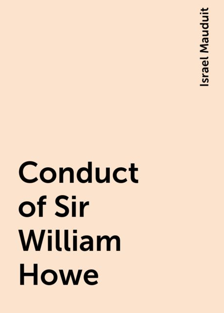 Conduct of Sir William Howe, Israel Mauduit