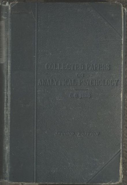 Collected Papers on Analytical Psychology, C.G.Jung