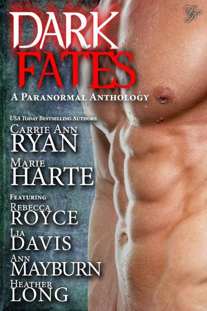 Dark Fates (A Paranormal Anthology), Carrie Ryan, Heather Long, Ann Mayburn, Marie Harte, Lia Davis, Rebecca Royce