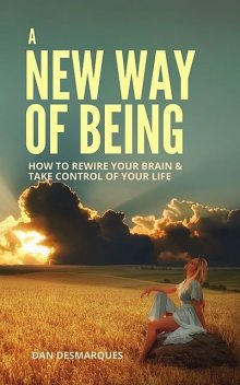 A New Way of Being, Dan Desmarques