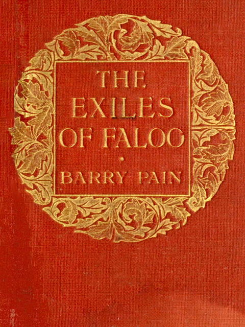 The Exiles of Faloo, Barry Pain