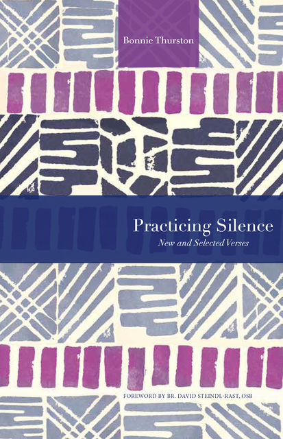 Practicing Silence, Bonnie Thurston