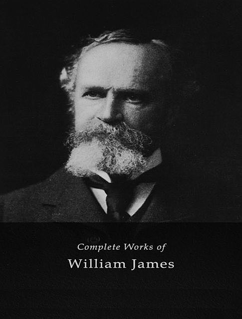 The Complete Works of William James, William James