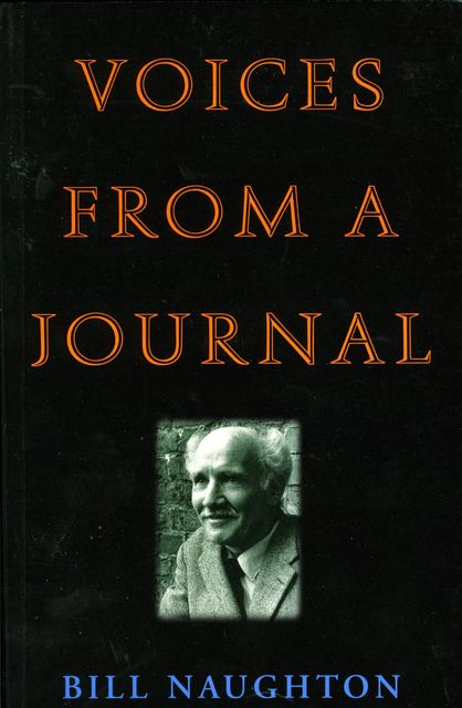 Voices from a Journal, Bill Naughton