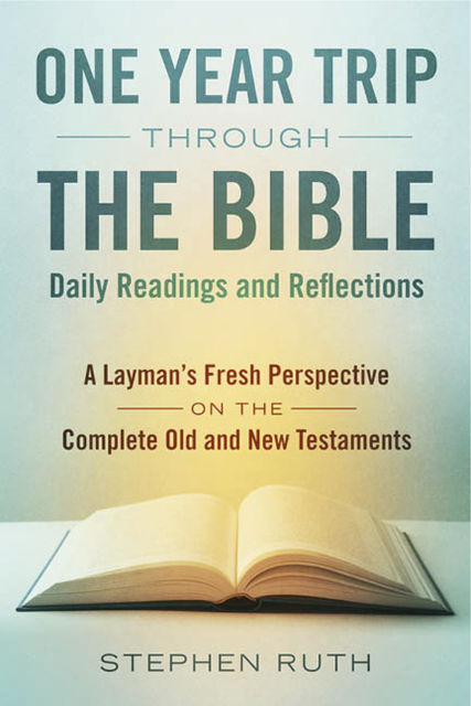 A One Year Trip through the Bible--Daily Readings and Reflections, Stephen Ruth