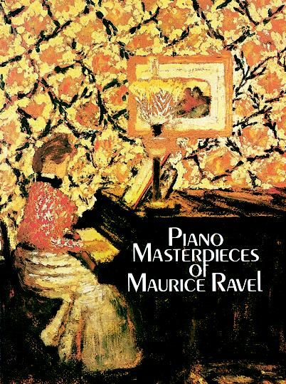 Piano Masterpieces of Maurice Ravel, Maurice Ravel