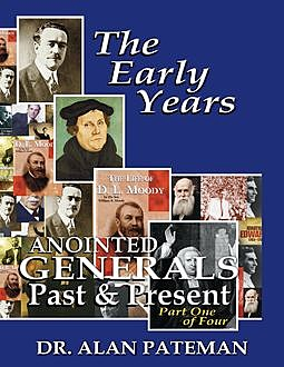 The Early Years, Anointed Generals Past and Present (Part One), Alan Pateman