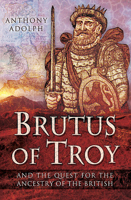 Brutus of Troy, Anthony Adolph
