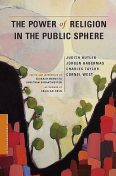 The Power of Religion in the Public Sphere, Charles Taylor, Cornel West, Judith Butler, Jürgen Habermas