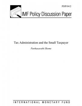 Tax Administration and the Small Taxpayer, Parthasrathi Shome