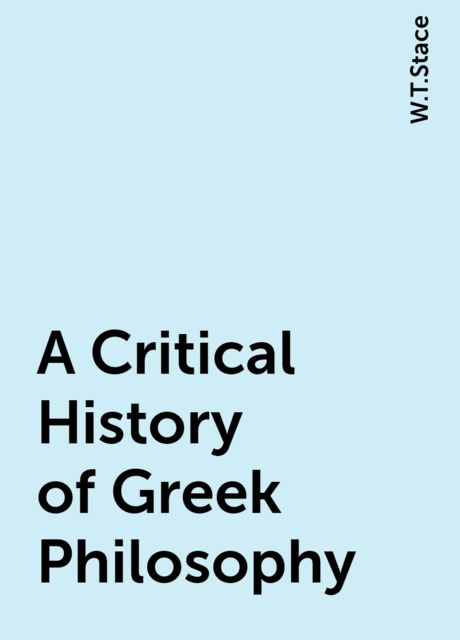 A Critical History of Greek Philosophy, W.T.Stace