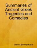 Summaries of Ancient Greek Tragedies and Comedies, Daniel Zimmermann