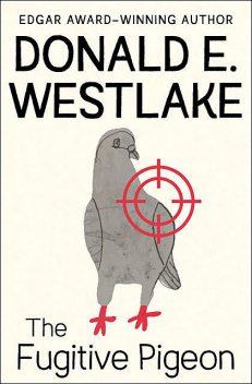 The Fugitive Pigeon, Donald Westlake